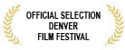 official_selection_denver_film_festival